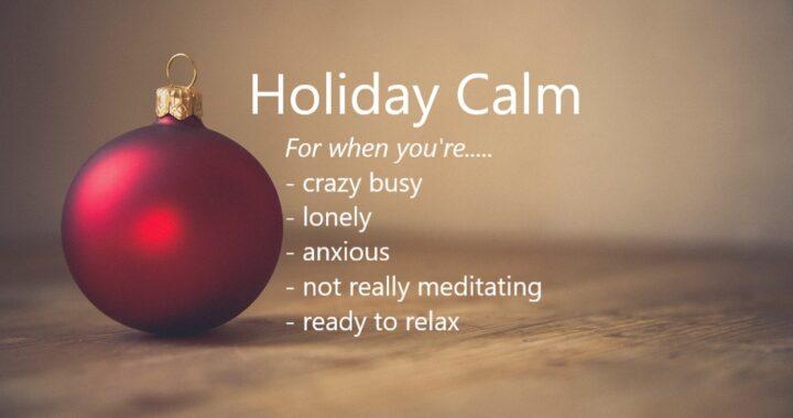 holiday calm meditation